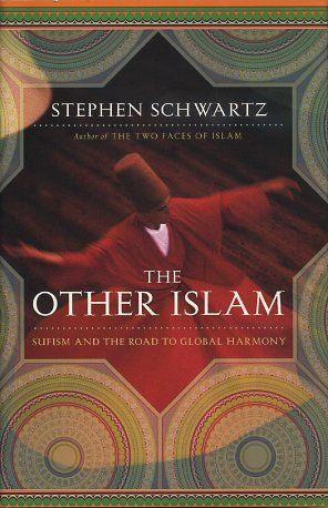 THE OTHER ISLAM; Sufism and the Road to Global Harmony