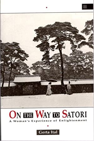 ON THE WAY TO SATORI: A WOMAN'S EXPERIENCE OF ENLIGHTENMENT