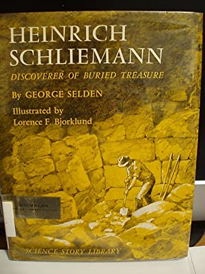 Heinrich Schliemann, Discoverer of Buried Treasure: Selden, George