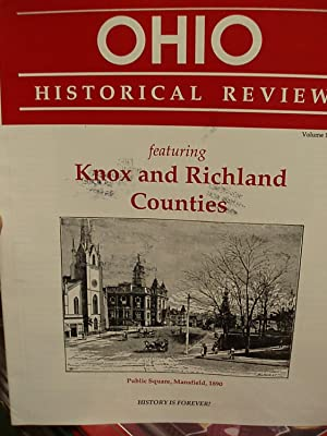 The Ohio Historical Review Featuring Knox and Richland Counties - Vol. 10, Nbr. 21: Ohio Historical...