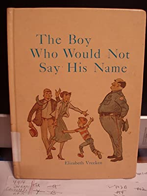 The Boy Who Would Not Say His Name: Vreeken, Elizabeth