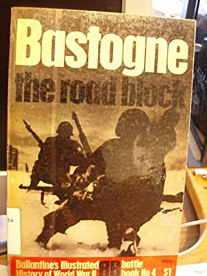 Bastogne, the Road Block (Ballantines' Illustrated History of World War II- Bk. 4): Elstob, ...