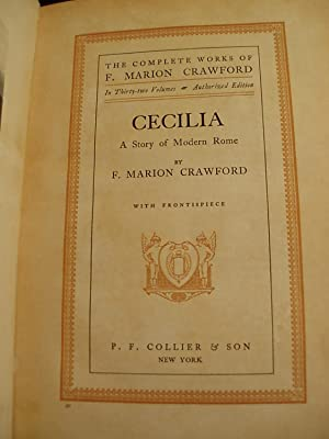 Cecilia, a Story of Modern Rome (The Complete Works of F. Marion Crawford - Vol. 22 ): Crawford, F....