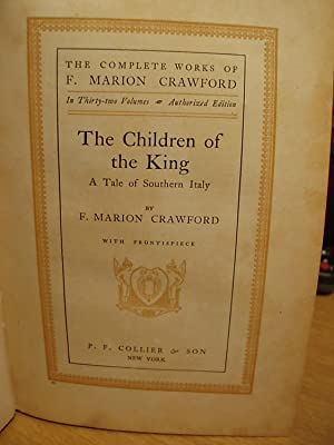 The Children of the King - a Tale of Southern Italy (The Complete Works of F. Marion Crawford - Vol...