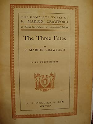 The Three Fates (The Complete Works of F. Marion Crawford - Vol. 18): Crawford, F. Marion