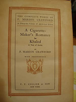 A Cigarettemaker's Romance / Khaled (The Complete Works of F. Marion Crawford - Vol. 16):...