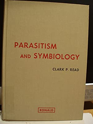 Parasitism and Symbiology: Read, Clark P.
