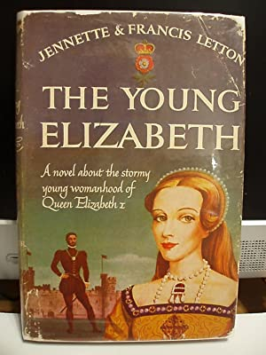 The Young Elizabeth: Letton, Jennette & Francis