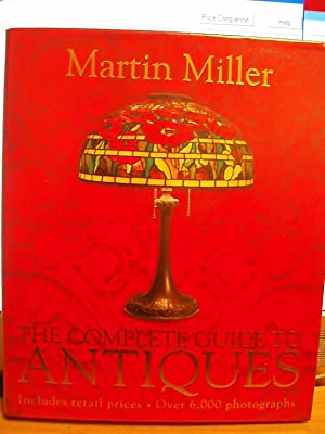 The Complete Guide to Antiques: Miller, Martin