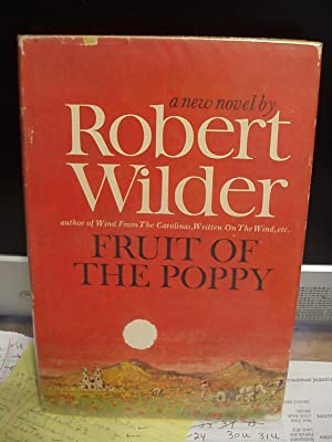 Fruit of the Poppy: Wilder, Robert