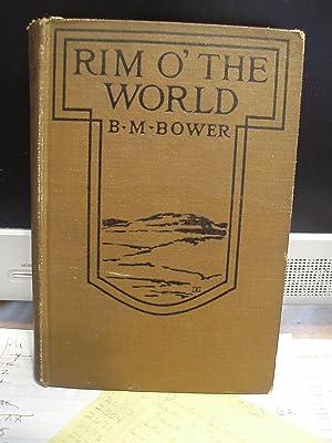 Rim O'the World: Bower, B. M.
