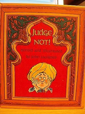 Judge not!: Faulkner, John