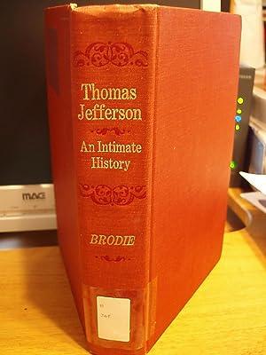 Thomas Jefferson, an Intimate History: Brodie, Fawn M.