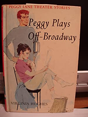 Peggy Plays off-Broadway (Peggy Lane Theater Stories BK.2 ): Hughes, Virginia