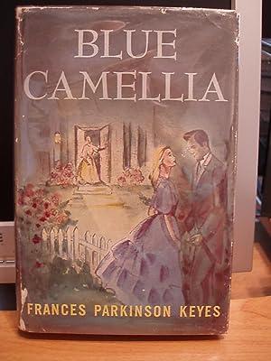 Blue Camellia: Keyes, Frances Parkinson
