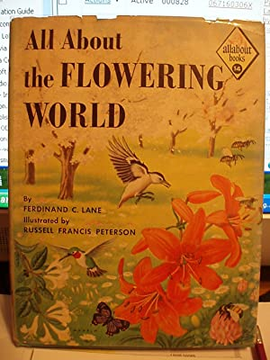 All About the Flowering World (Allabout Books - Bk. 14): Lane, Ferdinand C.