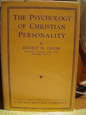 The Psychology of Christian Personality: Ligon, Ernest M.