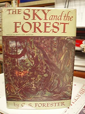 The Sky and the Forest: Forester, C. S.