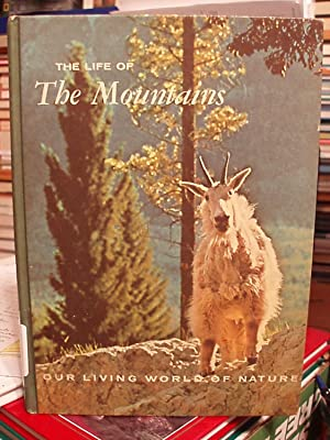 The Life of the Mountains (Our Living World of Nature ): Brooks, Maurice