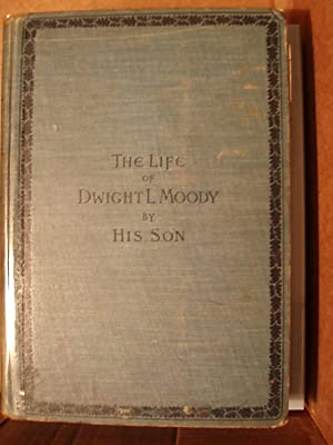 The Life of Dwight L. Moody: Moody, William R.