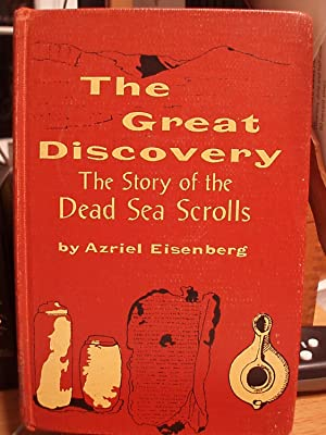 The Great Discovery, the Story of the Dead Sea Scrolls: Eisenberg, Azriel