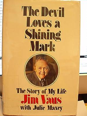 The Devil Loves a Shining Mark, the: Vaus, Jim /