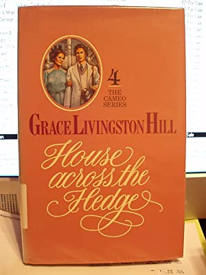 House Across the Hedge (The Cameo Series: Hill, Grace Livingston
