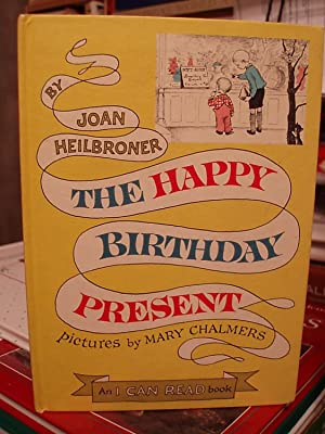 The Happy Birthday Present (An I can Read Book ): Heilbroner, Joan