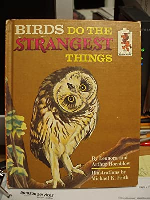 Birds Do the Strangest Things (Step-up Books): Hornblow, Leonara and Arthur