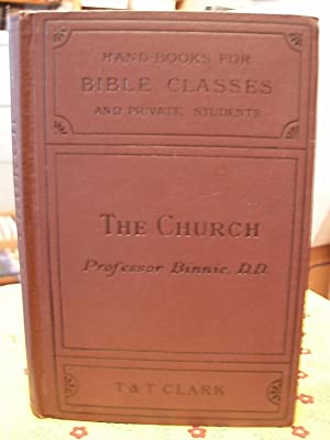 The Church - Handbooks for Bible Classes and Private Students: Binnie, William