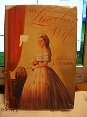 Mr. Lincoln's Wife: Colver, Anne