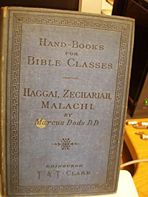 Haggai, Zechariah, Malachi: Dods, Marcus