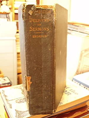 A Treatise on the Preparation and Delivery of Sermons: Broadus, John A.