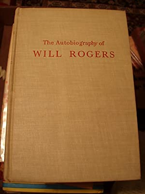 The Autobiography of Will Rogers: Rogers, Will / Day, Donald, Ed.