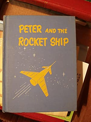Peter and the Rocket Ship: Corson, Hazel W.