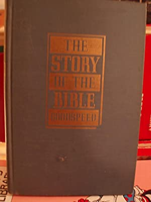 The Story of the Bible: Goodspeed, Edgar J.