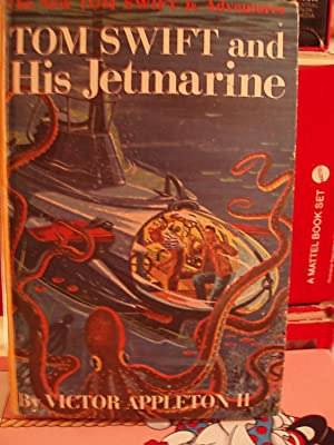 Tom Swift and His Jetmarine (The New Tom Swift, Jr. Adventures ): Appleton, Victor, II