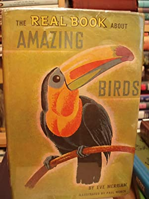 The Real Book About Amazing Birds: Merriam, Eve