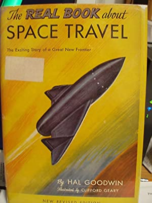 The Real Book About Space Travel ,: Goodwin, Hal