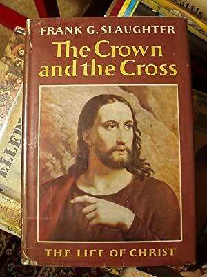 The Crown and the Cross, the Life of Christ: Slaughter, Frank