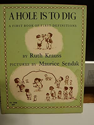 A Hole is to Dig, a First: Krauss, Ruth