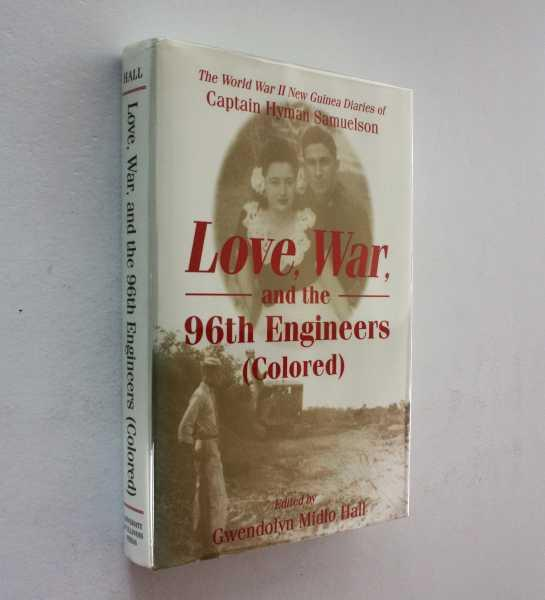 Love, War, And The 96th Engineers (colored) The World War II New Guinea Diaries