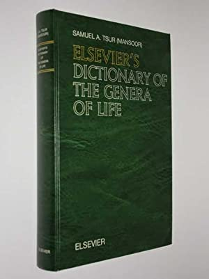 Elsevier's Dictionary of the Genera of Life: Tsur (Mansoor), Dr. Samuel A.