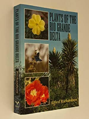 Plants of the Rio Grande Delta: Richardson, Alfred