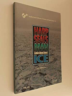 Harp Seals, Man and Ice: Sergeant, D. E.