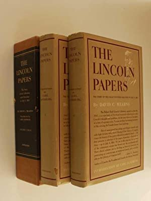 The Lincoln Papers: The Story of the Collection with Selections to July 4, 1861 Volumes I and II: ...