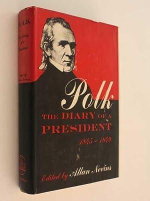 Polk: The Diary of a President 1845 - 1849: Nevins (ed), Allan