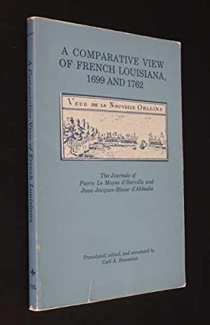 A Comparative View of French Louisiana, 1699 and 1762: The Journals of Pierre Le Moyne d'...