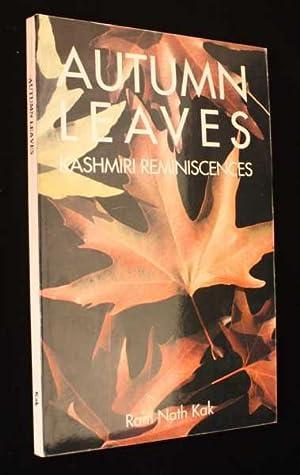 Autumn Leaves: Kashmiri Reminiscences: Kak, Ram Nath