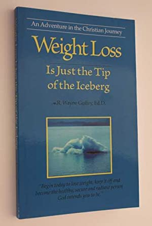 Weight Loss: Is Just the Tip of the Iceberg: Guffey, Ed.D., R. Wayne